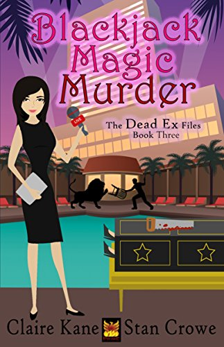 Blackjack Magic Murder (The Dead Ex Files Book 3) by [Kane, Claire, Crowe, Stan]