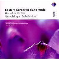Gorecki, Pelécis, Ustvolskaya & Gubaidulina: Eastern European Piano Music