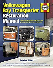 Volkswagen Bay Transporter Restoration Manual: The Step-by-Step Guide to the Entire Restoration Process