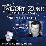 In Praise of Pip: The Twilight Zone Radio Dramas   Rod Serling