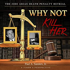 Why Not Kill Her: A Juror's Perspective Audiobook