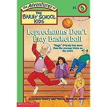 Adventures of the Bailey School Kids #4: Leprechauns Don't Play Basketball