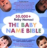 The Baby Name Bible, Pamela Redmond Satran and Linda Rosenkrantz, 0312352204