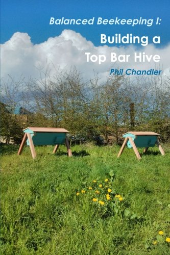 Balanced Beekeeping I: Building a Top Bar Hive