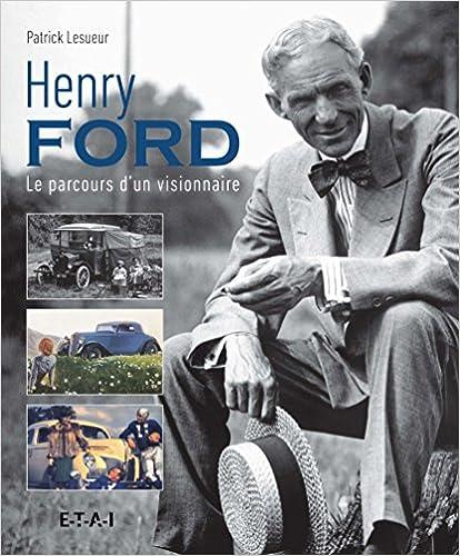 Livre gratuits Henri Ford : Le parcours d'un visionnaire pdf, epub ebook