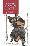 Chinese Martial Arts: From Antiquity to the Twenty-First Century