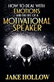 How to Deal with Emotions and the Life of a Motivational Speaker (Jake Hollow Book 2)