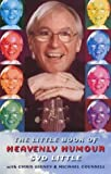 img - for The Little Book of Heavenly Humour by Syd Little (2012-07-02) book / textbook / text book