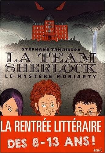 La team Sherlock n° 01<br /> Le mystère Moriarty