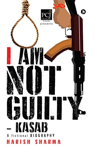 Book: I Am Not Guilty – Kasab by Harish Sharma