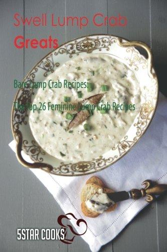 Swell Lump Crab Greats: Bare Lump Crab Recipes, The Top 26 Feminine Lump Crab Recipes