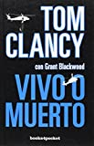 Vivo o muerto (Spanish Edition) (Books4pocket Narrativa)