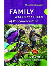Family Walks and Hikes of Vancouver Island — Volume 1: Victoria to Nanaimo