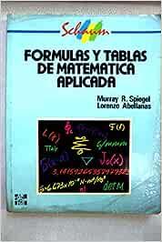 Formulas y tablas de matematica aplicada -schaum-: Amazon
