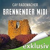 Brennender Midi (Capitaine Roger Blanc 3): Ein Provence-Krimi mit Capitaine Roger Blanc | Cay Rademacher