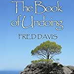 The Book of Undoing: Direct Pointing to Nondual Awareness | Fred Davis