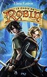 La légende de Robin, tome 2 : Le choix de Robin par Kedros
