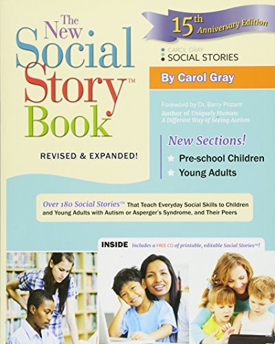 The New Social Story Book, Revised and Expanded 15th Anniversary Edition: Over 150 Social Stories that Teach Everyday Social Skills to Children and Adults with Autism and their Peers (Teaching Social Skills To Kids With Aspergers)