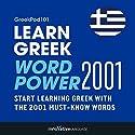 Learn Greek - Word Power 2001: Intermediate Greek Audiobook by  Innovative Language Learning Narrated by  GreekPod101.com