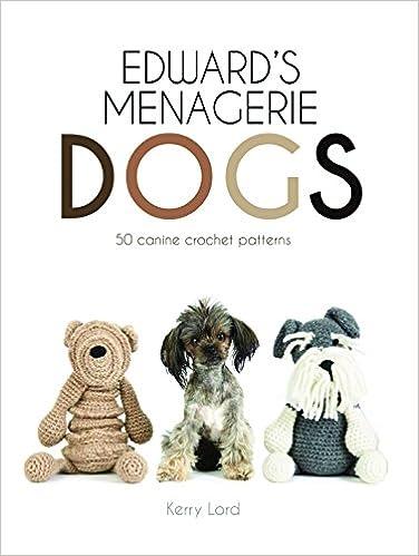 Edward's Menagerie: Dogs: 50 canine crochet patterns: Amazon co uk