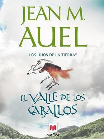 El valle de los caballos (Los Hijos de la Tierra nº 2) eBook: Auel ...