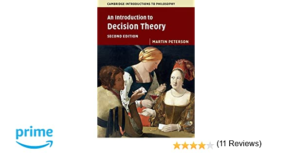 Amazon an introduction to decision theory cambridge amazon an introduction to decision theory cambridge introductions to philosophy 9781316606209 martin peterson books fandeluxe Image collections