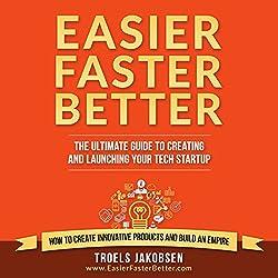 Easier Faster Better