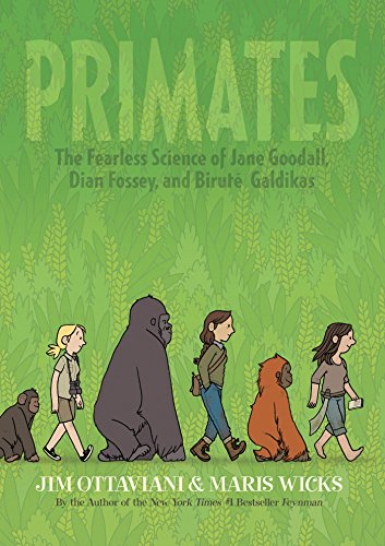 Wildlife Graphic - Primates: The Fearless Science of Jane Goodall, Dian Fossey, and Biruté Galdikas
