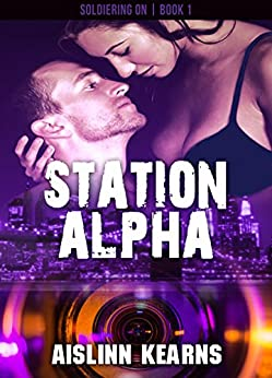 Station Alpha: (Soldiering On #1) by [Kearns, Aislinn]