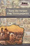 img - for Time Between the Testaments: Connecting Malachi to Matthew book / textbook / text book