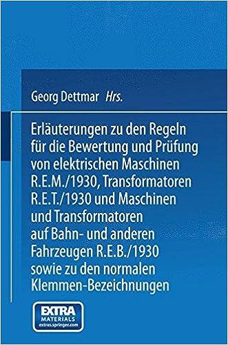 Book Erlauterungen Zu Den Regeln Fur Die Bewertung Und Prufung Von Elektrischen Maschinen R.E.M./1930, Transformatoren R.E.T./1930 Und Maschinen Und Transf