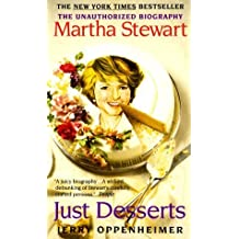 Just Desserts: Martha Stewart the Unauthorized Biography by Jerry Oppenheimer (1998-05-03)