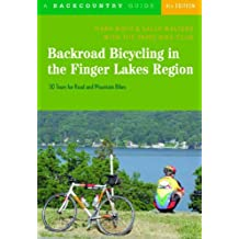 Backroad Bicycling In The Finger Lakes Region 4e: 30 Tours For Road And Mountain Bikes