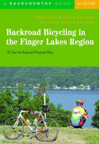 Backroad Bicycling in the Finger Lakes Region: 30 Tours for Road and Mountain Bikes, Fourth - Ny Lake Shopping George In