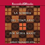 La sombra del templario [The Shadow of the Templar (Texto Completo)] | Nuria Masot