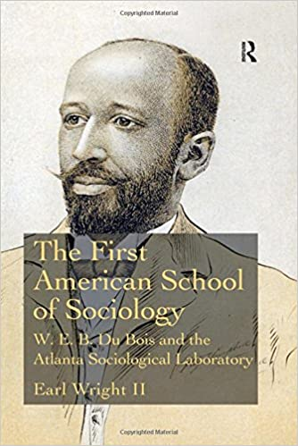 The First American School Of Sociology WEB Du Bois And The