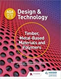img - for AQA GCSE (9-1) Design and Technology: Timber, Metal-Based Materials and Polymers book / textbook / text book