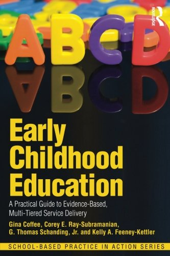 Early Childhood Education: A Practical Guide to Evidence-Based, Multi-Tiered Service Delivery (School-Based Practice in