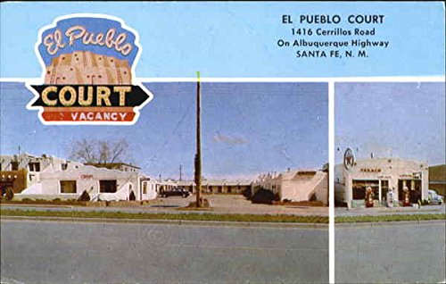 El Pueblo Court, 1416 Cerrillos Road on Albuquerque Highway Santa Fe, New Mexico Original Vintage - Santa Cerrillos Fe
