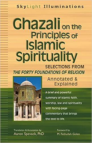 Ghazali On The Principles Of Islamic Spirituality (Skylight Illuminations)