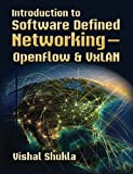 Introduction to Software Defined Networking - OpenFlow and VxLAN