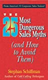 25 Most Dangerous Sales Myths: And How to Avoid Them