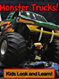 Monster Trucks! Learn About Monster Trucks and Enjoy Colorful Pictures - Look and Learn! (50+ Photos of Monster Trucks)