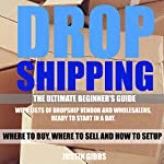 Dropshipping: The Ultimate Beginner's Guide   Justin Gibbs