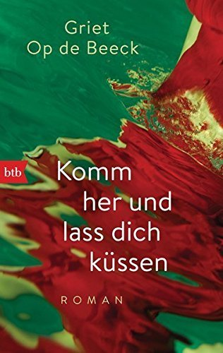 Download PDF Komm her und lass dich küssen - Roman