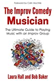 img - for The Improv Comedy Musician: The Ultimate Guide to Playing Music with an Improv Group book / textbook / text book