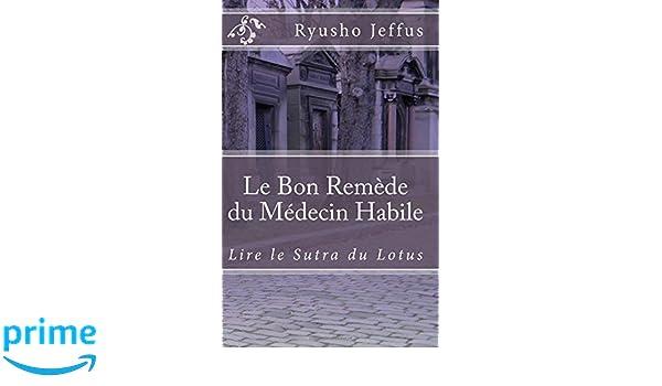 Amazon.com: Le Bon Remède du Médecin Habile: Lire le Sutra ...