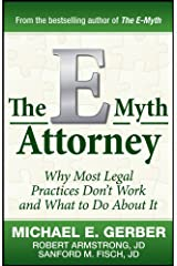 The E-Myth Attorney: Why Most Legal Practices Don't Work and What to Do About It (English Edition) Edición Kindle