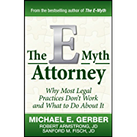The E-Myth Attorney: Why Most Legal Practices Don't Work and What to Do About It (English Edition)