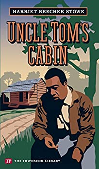 Uncle tom 39 s cabin townsend library edition kindle for Uncle tom s cabin first edition value